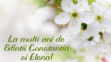 Mesaje de Sfinții Constantin și Elena. Cele mai frumoase mesaje, urări și felicitări pentru ziua de nume